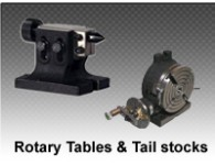 Rotary Tables and Tail Stock
